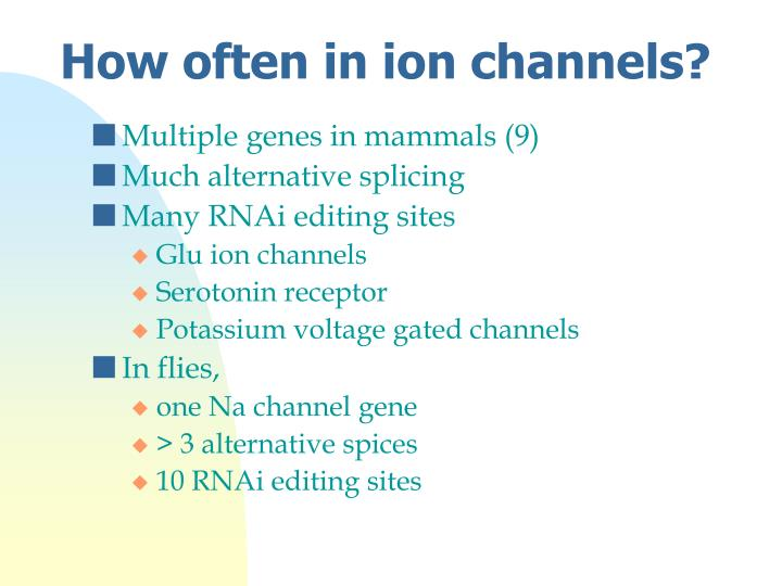 How often in ion channels?