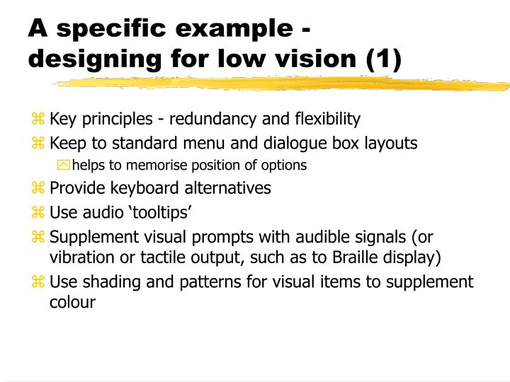 A specific example - designing for low vision (1)
