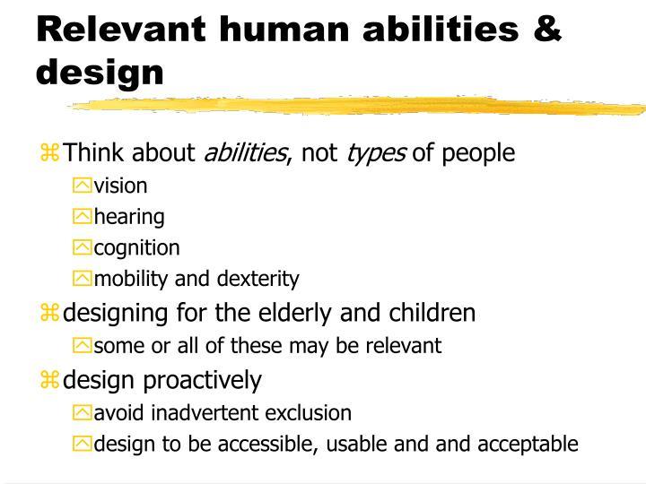 Relevant human abilities & design