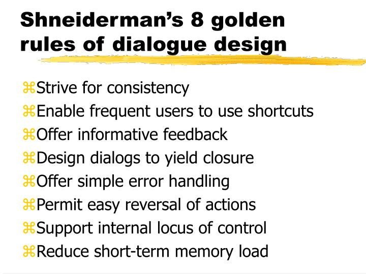 Shneiderman's 8 golden rules of dialogue design
