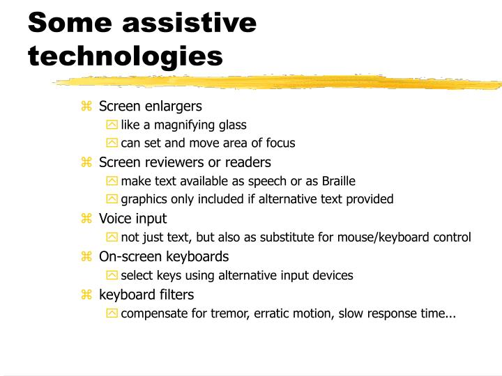 Some assistive technologies