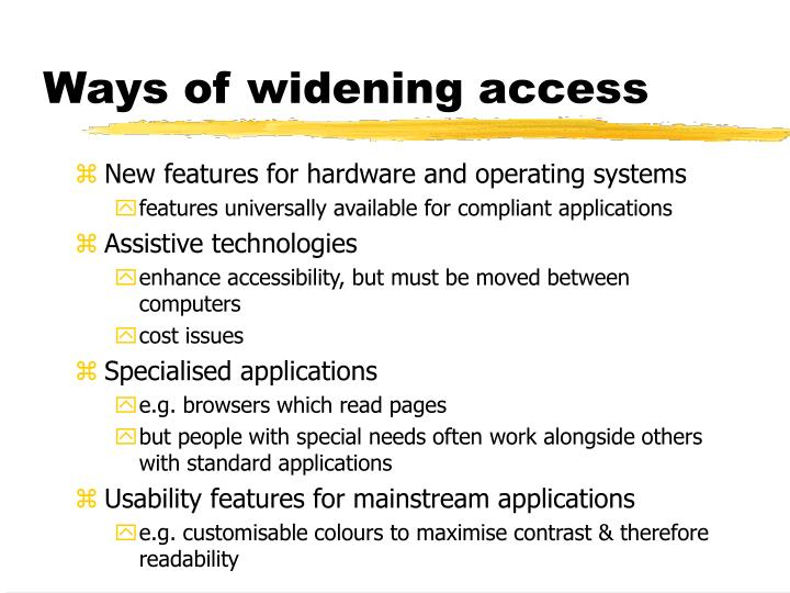 Ways of widening access