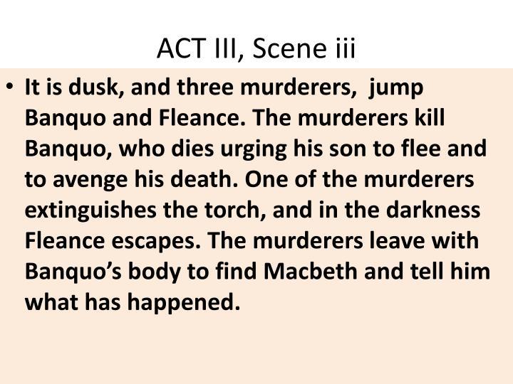 ACT III, Scene iii