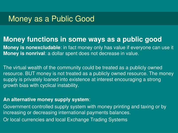 Money as a Public Good