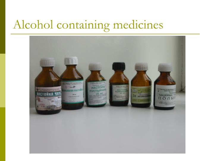 Alcohol containing medicines