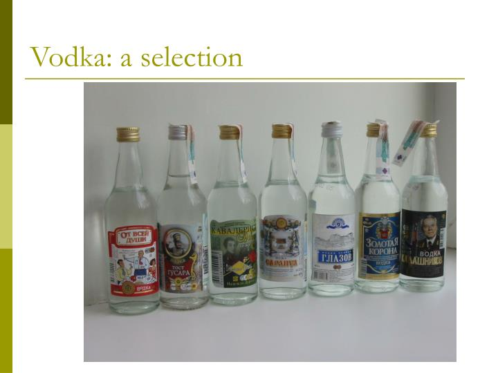 Vodka: a selection