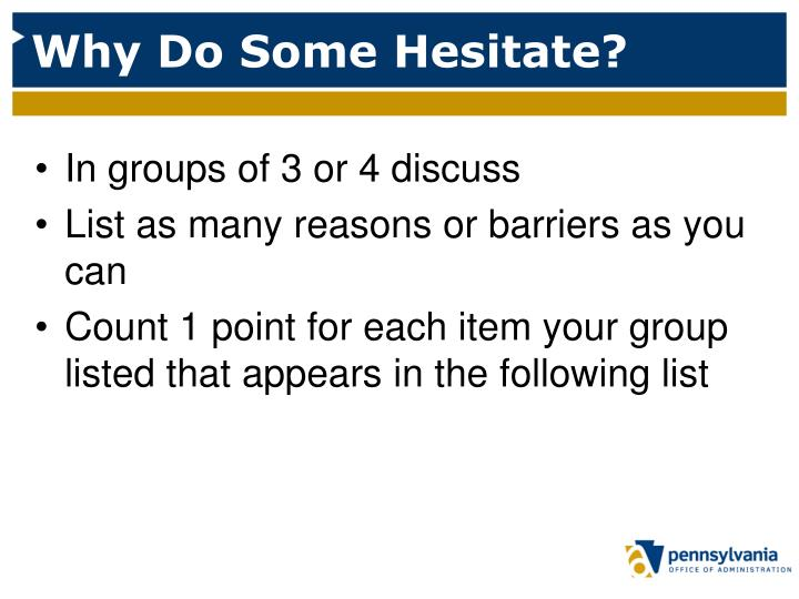 Why Do Some Hesitate?