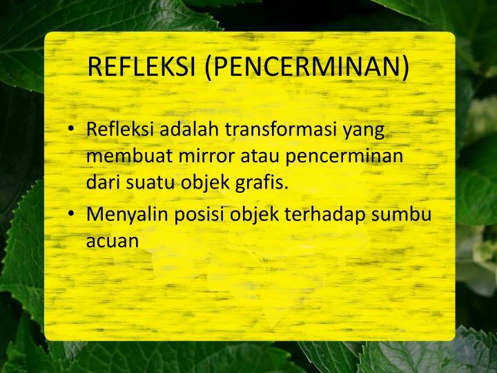 REFLEKSI (PENCERMINAN)