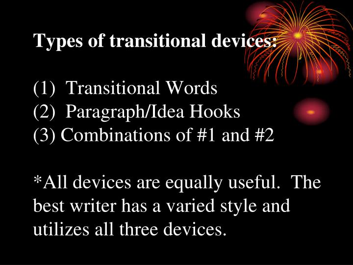 Types of transitional devices: