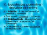 o subordinadas substantivas reduzidas de infinitivo