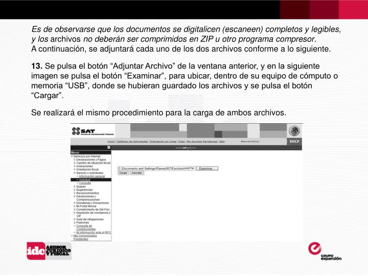 Es de observarse que los documentos se digitalicen (escaneen) completos y legibles, y los