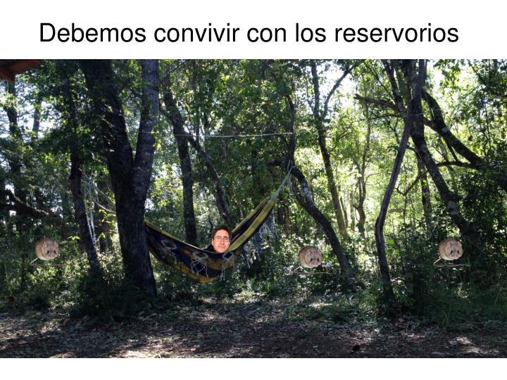 Debemos convivir con los reservorios