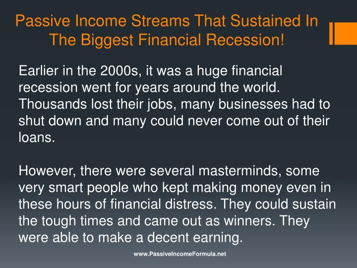 Passive income streams that sustained in the biggest financial recession