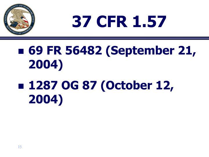 37 CFR 1.57