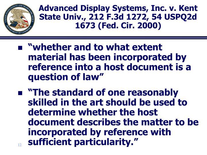 Advanced Display Systems, Inc. v. Kent State Univ., 212 F.3d 1272, 54 USPQ2d 1673 (Fed. Cir. 2000)