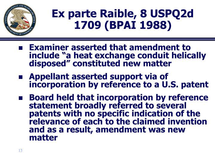 Ex parte Raible, 8 USPQ2d 1709 (BPAI 1988)