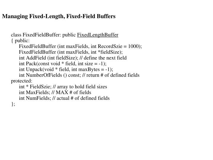 Managing Fixed-Length, Fixed-Field Buffers