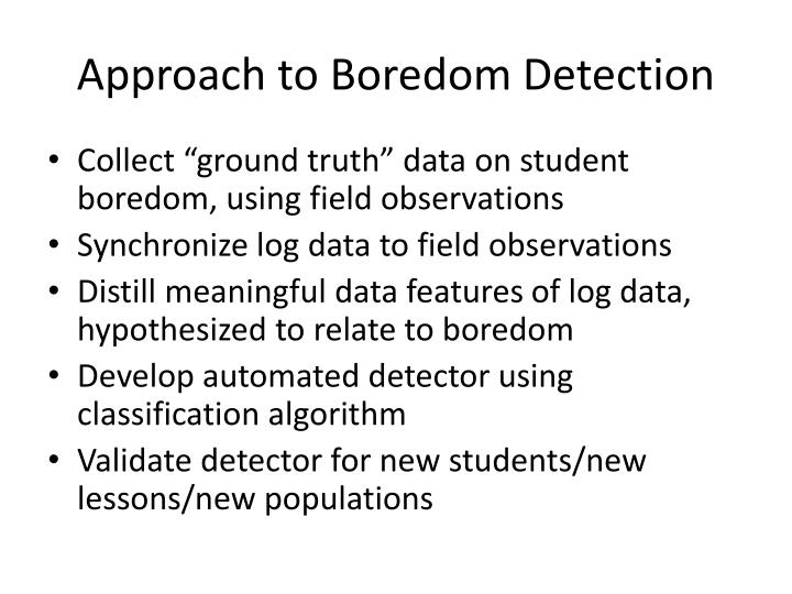 Approach to Boredom Detection