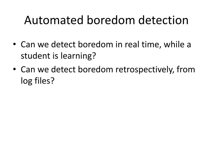 Automated boredom detection