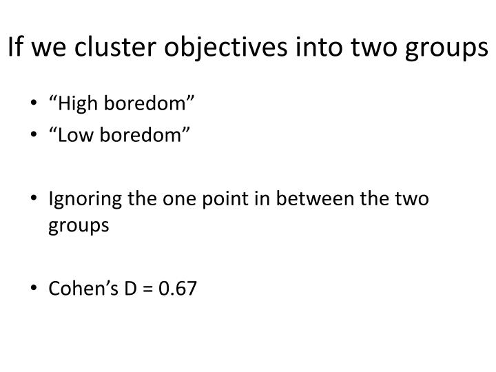 If we cluster objectives into two groups
