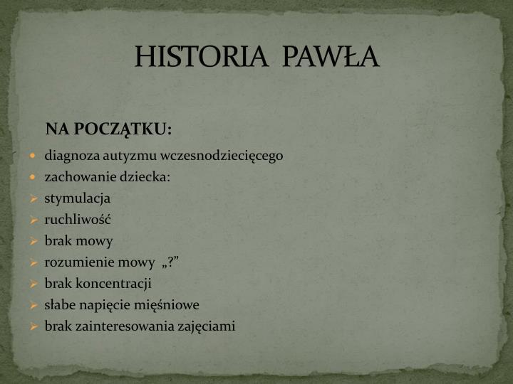HISTORIA  PAWŁA