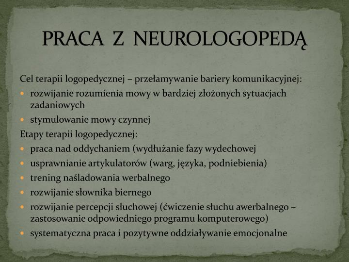 PRACA  Z  NEUROLOGOPEDĄ