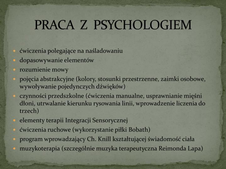 PRACA  Z  PSYCHOLOGIEM