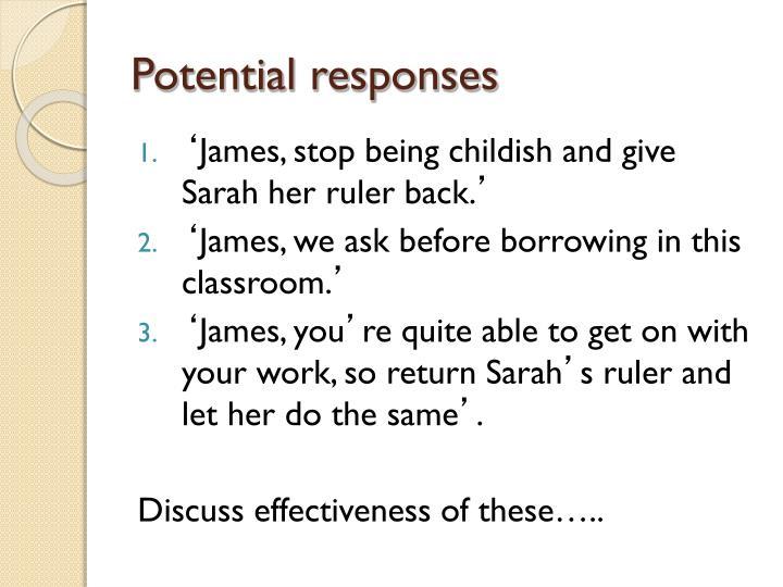 Potential responses
