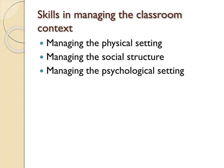 Skills in managing the classroom context