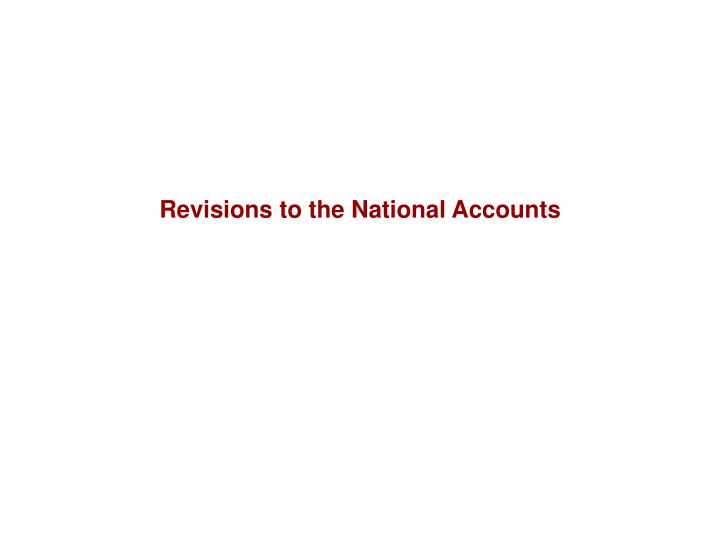 Revisions to the National Accounts