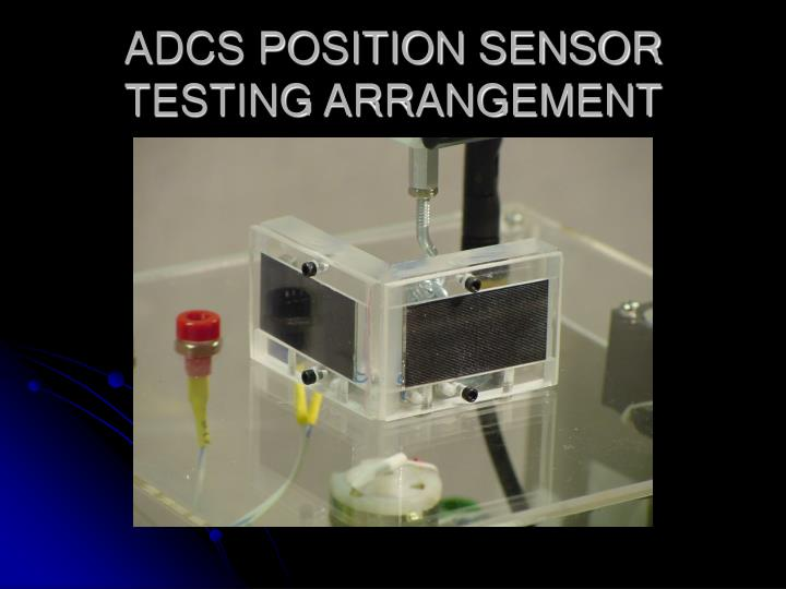 ADCS POSITION SENSOR TESTING ARRANGEMENT