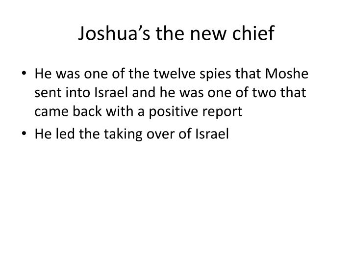 Joshua's the new chief