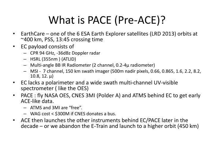 What is PACE (Pre-ACE)?
