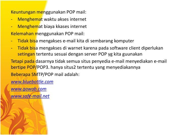 Keuntungan menggunakan POP mail: