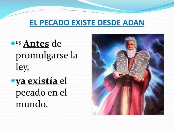 EL PECADO EXISTE DESDE ADAN