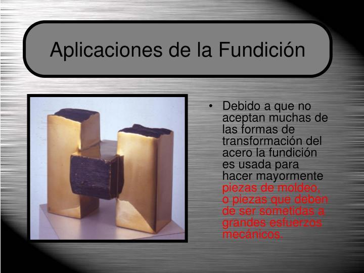Aplicaciones de la Fundición