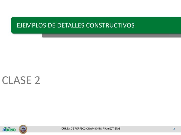 EJEMPLOS DE DETALLES CONSTRUCTIVOS