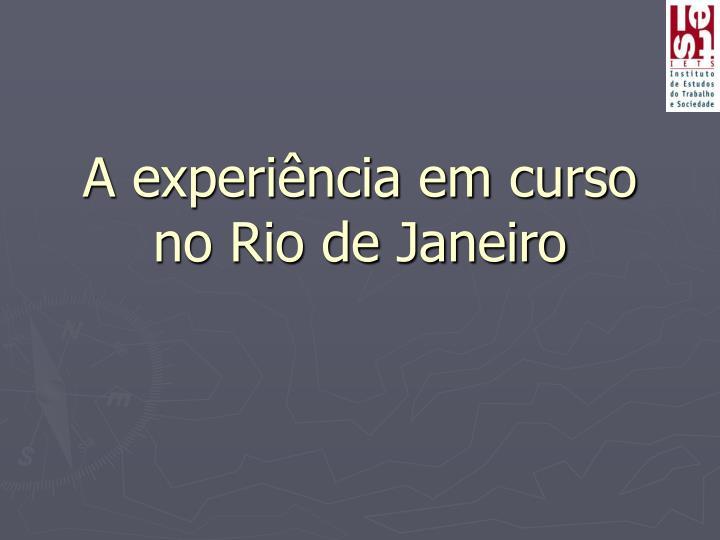 A experiência em curso no Rio de Janeiro