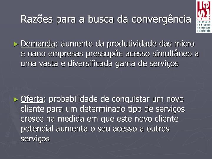 Razões para a busca da convergência