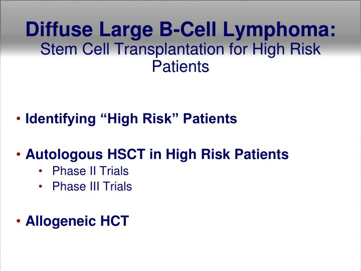 Diffuse large b cell lymphoma stem cell transplantation for high risk patients