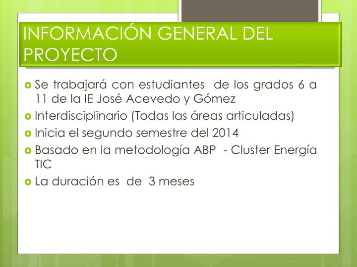 Se trabajará con estudiantes  de los grados 6 a 11 de la IE José Acevedo y Gómez