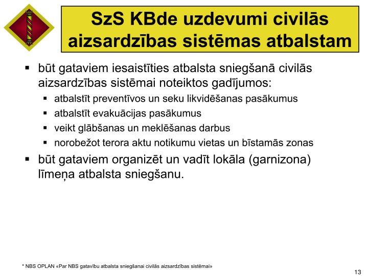 SzS KBde uzdevumi civilās aizsardzības sistēmas atbalstam