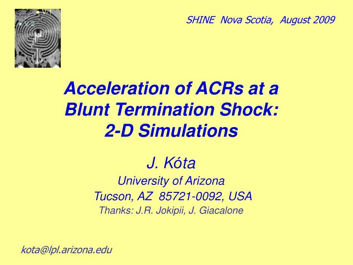 Acceleration of acrs at a blunt termination shock 2 d simulations