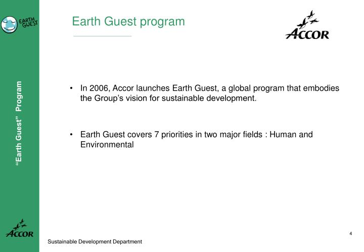 In 2006, Accor launches Earth Guest, a global program that embodies the Group's vision for sustainable development.