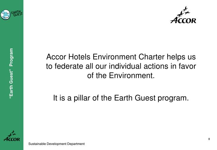 Accor Hotels Environment Charter helps us to federate all our individual actions in favor of the Environment.