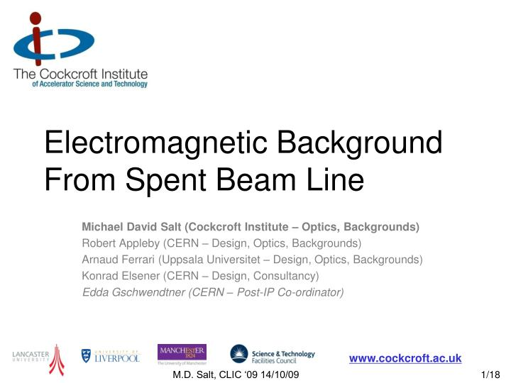 Electromagnetic background from spent beam line