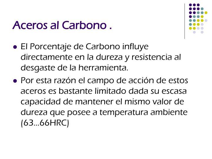 Aceros al Carbono .
