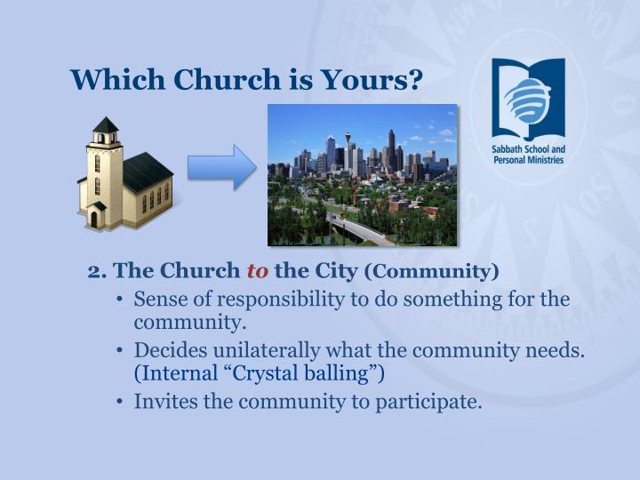 Which Church is Yours?
