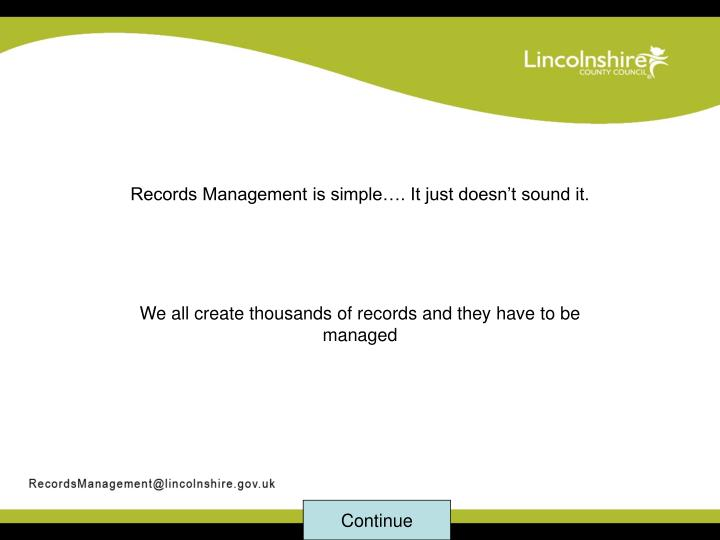 Records Management is simple…. It just doesn't sound it.