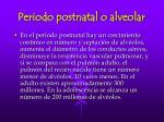 periodo postnatal o alveolar